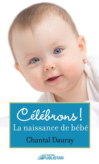 La naissance de bébé, Collection Célébrons!